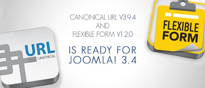 Canonical Url v3.9.4 and Flexible Form v1.2.0 is Ready for Joomla! 3.4